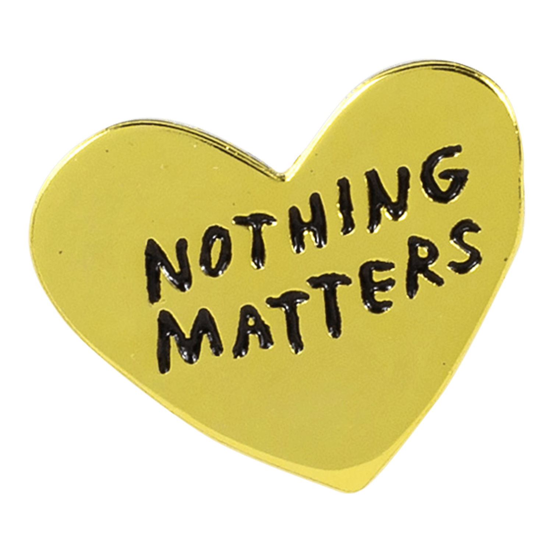 Adam J Kurtz Nothing Matters Lapel Pin Gold