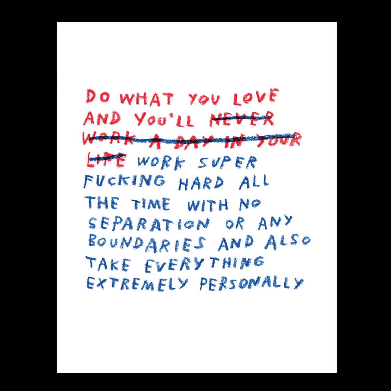 Adam J Kurtz Do What You Love Archival Print