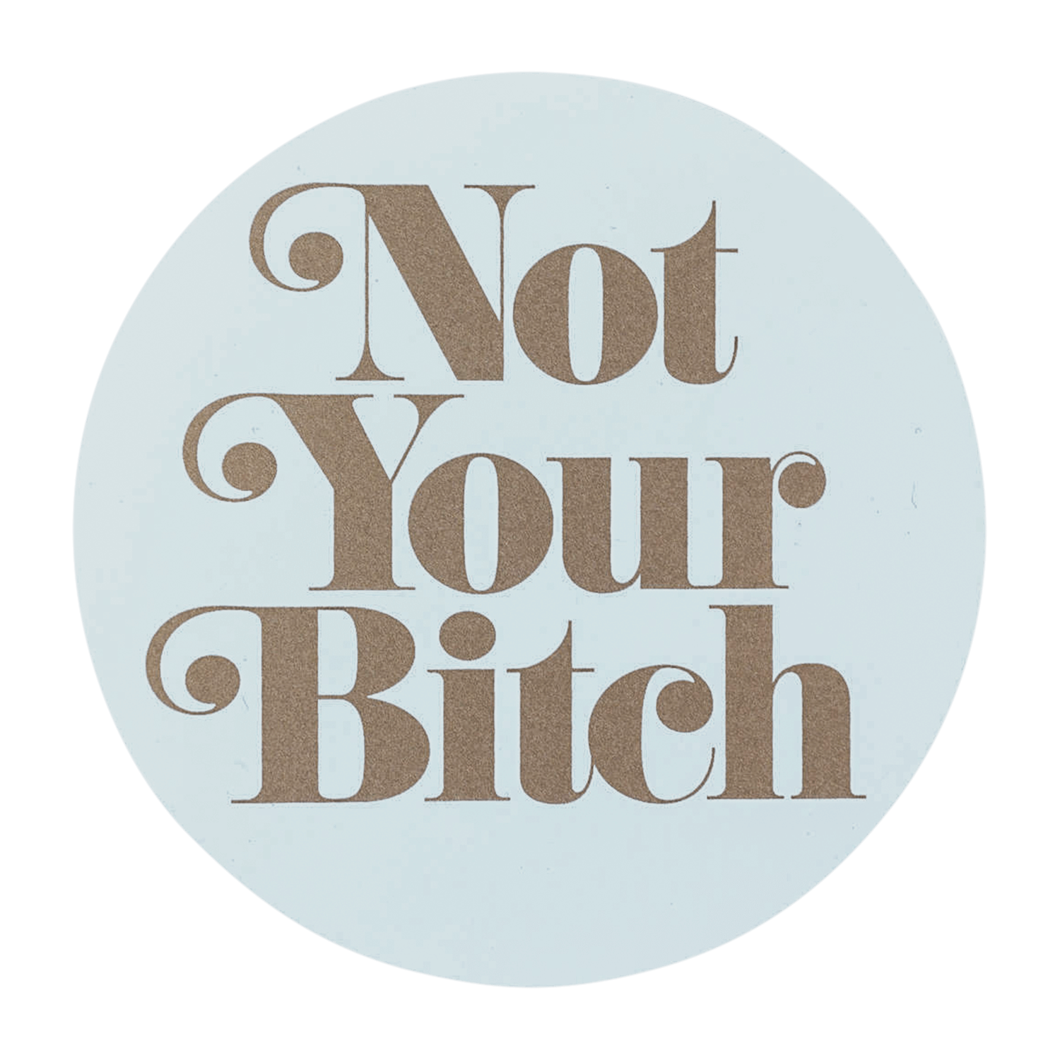 Notes To Self Not Your Bitch Sticker